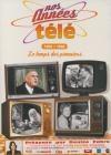 Nos années télé : volume 1 : 1950-1960