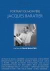 Portrait de mon père, Jacques Baratier