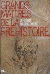 Grands maîtres de la préhistoire : le génie magdalénien