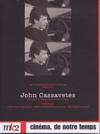Cinéma, de notre temps : John Cassavetes
