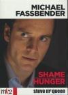McQueen - Fassbender : hunger ; Shame