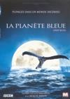 Planète bleue (La)
