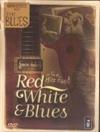 Martin Scorsese présente the blues : red, white & blues
