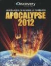 Discovery Channel : Apocalypse 2012