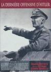 Grande histoire de la seconde Guerre Mondiale (La) : la dernière offensive d'Hitler