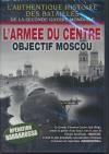 Authentique histoire des batailles de la Seconde Guerre Mondiale (L') : l'armée du centre : Moscou
