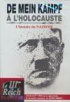 IIIème Reich en guerre (Le) : de Mein Kampf à l'Holocauste : l'histoire du nazisme