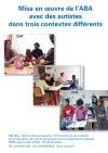 Autisme : mise en oeuvre de l'ABA avec des autistes dans trois contextes différents