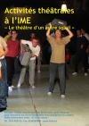 Handicap mental : activités théâtrales à l'IME : 'Le théâtre d'un autre soleil'