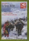 Route du Thé (La)