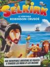 Selkirk : le véritable Robinson Crusoé