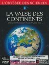 Odyssée des sciences (L') : la valse des continents