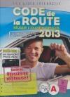 Code de la route : réussir l'examen officiel : 2013