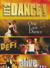 Let's dance : alive ; Le défi ; One last dance