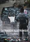 Tragédie électronique (La)