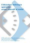 Educateur technique spécialisé (L') : acteur éducatif et social