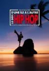 D'une île à l'autre : le défi hip hop