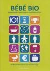 Bébé Bio : guide pratique pour les parents d'aujourd'hui