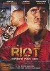 Riot : enfermé pour tuer