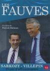 Fauves (Les) : Sarkozy-Villepin, 15 ans d'affrontements