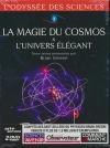 Odyssée des sciences (L') : la magie du cosmos & l'univers élégant