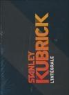 Stanley Kubrick : l'intégrale