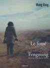 Fossé (Le) ; Fengming, chronique d'une femme chinoise