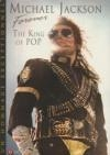 Michael Jackson forever : the king of pop