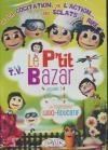 P'tit bazar (Le) : volume 3