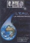 Eau, la médiatrice (L') : volume 1