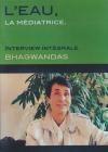 Eau, la médiatrice (L') : Bhagwandas, interview intégrale