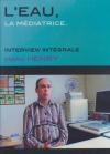 Eau, la médiatrice (L') : Marc Henry, interview intégrale