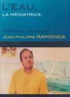 Eau, la médiatrice (L') : Jean-Philippe Ramonda, interview intégrale