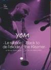 Yom : le silence de l'exode ; Back to Klezmer