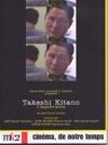 Cinéma, de notre temps : Takeshi Kitano, l'imprévisible