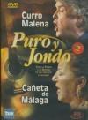 Curro Malena et Caneta De Malaga : puro y jondo