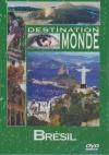 Destination Monde : Brésil