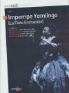 Impempe Yomlingo = Flûte Enchantée (La)