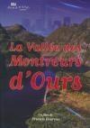 Vallée des Montreurs d'Ours (La)