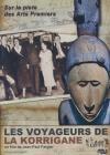 Voyageurs de la Korrigane (Les) : sur la piste des Arts Premiers
