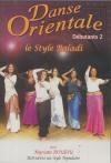 Danse orientale : débutants 2 : le style Baladi