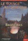 Voyage alchimique (Le) : étape 1 : Bruxelles, la grand' place