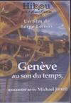 Genève au son du temps, rencontre avec Michel Jarrell