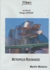 Métropolis, résonances, Martin Matalon