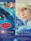 Alyssa et les dauphins ; Alyssa, le jour des dauphins