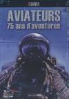 Aviateurs, 75 ans d'aventures