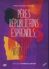 Pères républicains espagnols, héros vaincus ?