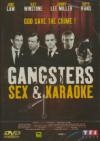 Gangsters, sex & karaoké