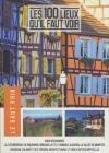 100 lieux qu'il faut voir(Les) : le Haut-Rhin