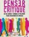 Penser critique : kit de survie éthique et politique pour situation de crise(s)